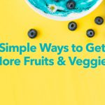 How to Get More Fruits and Veggies in Your Diet