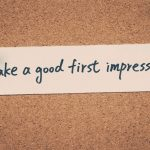 You must make a good first impression with patients